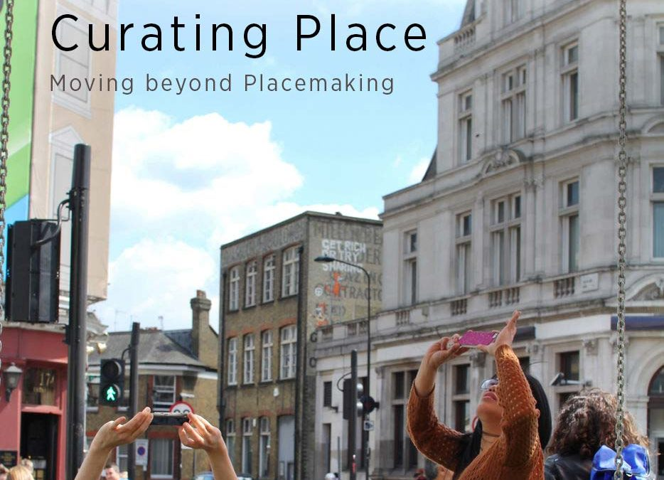 CURATING PLACE, MOVING BEYOND PLACEMAKING
